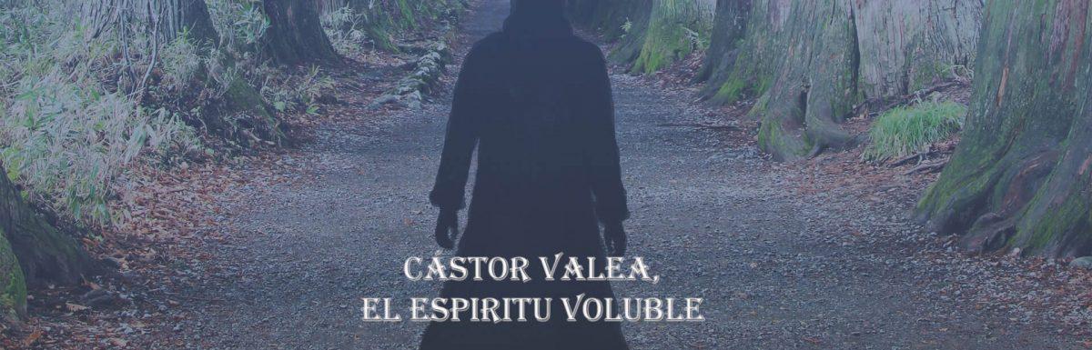 Personajes (1) : Cástor Valea, el Espíritu Voluble