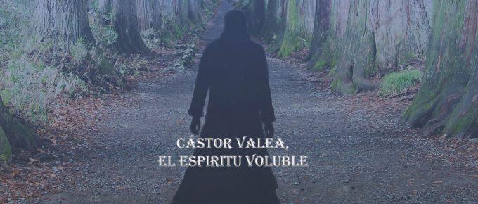 Cástor Valea, el espíritu voluble