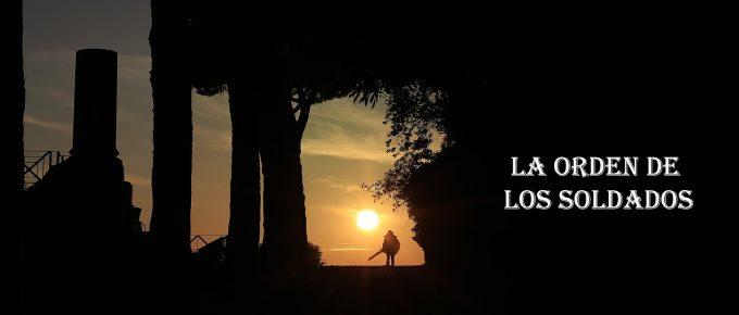CONTEXTO (3) : LA ORDEN DE LOS SOLDADOS