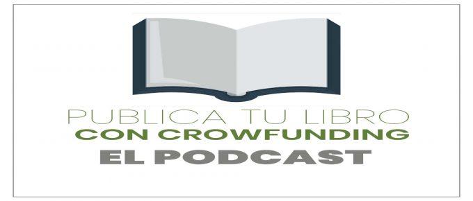 Publica tu libro con crowdfunding el podcast