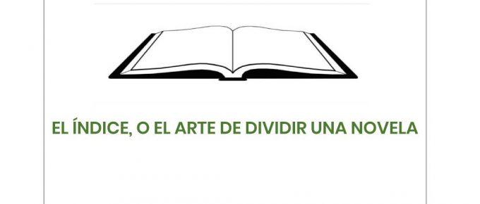 EL ÍNDICE, O EL ARTE DE DIVIDIR UNA NOVELA
