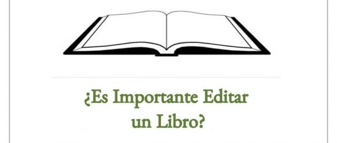 ¿Es Importante Editar un Libro?